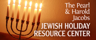 The Pearl and Harold Jacobs Jewish Holiday Resouce Center