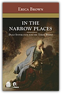 In the Narrow Places: Daily Inspiration for the Three Weeks